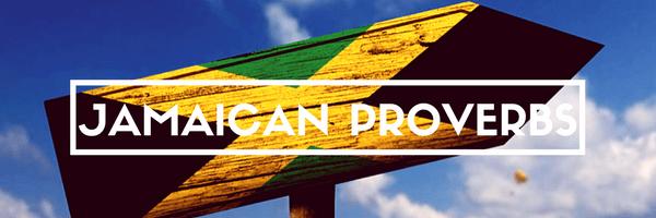 Jamaican Proverbs