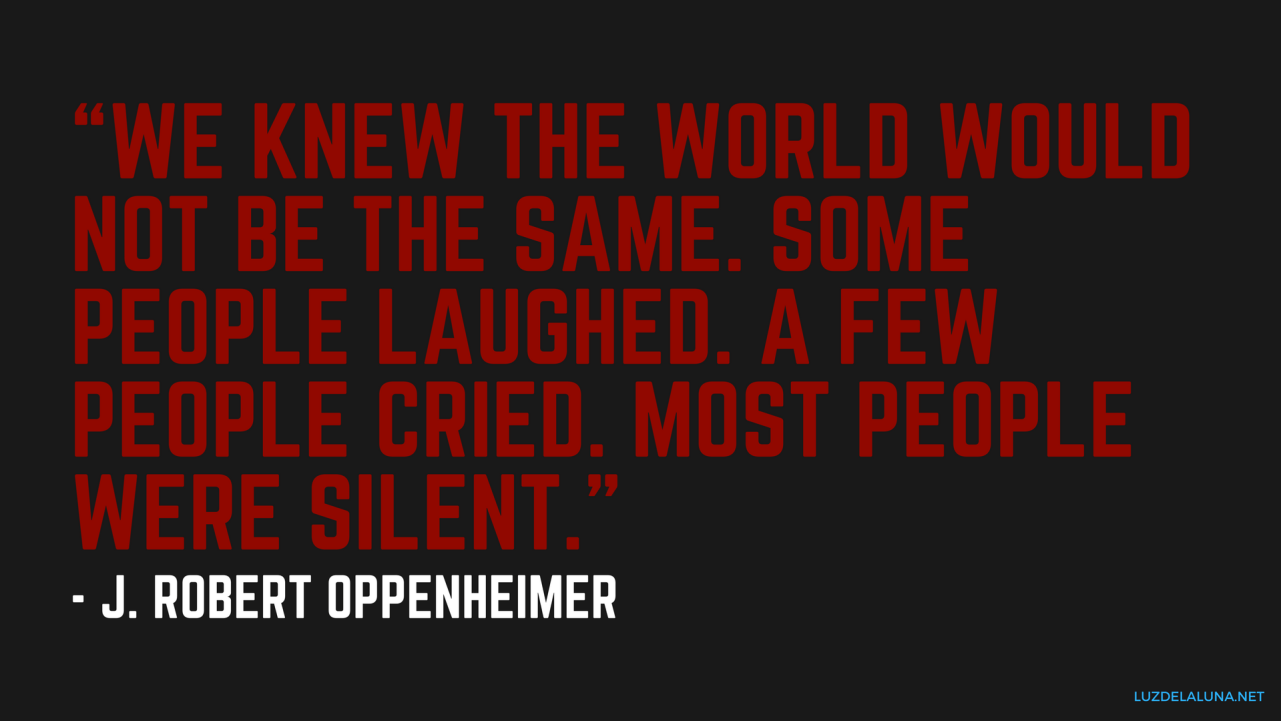 Oppenheimer Quote 50 Brilliant Quotes Featured In Criminal Minds  Luzdelaluna