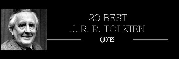 20 Best J. R. R. Tolkien Quotes