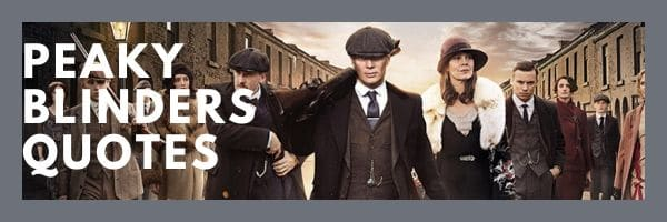 50 Best Peaky Blinders Quotes