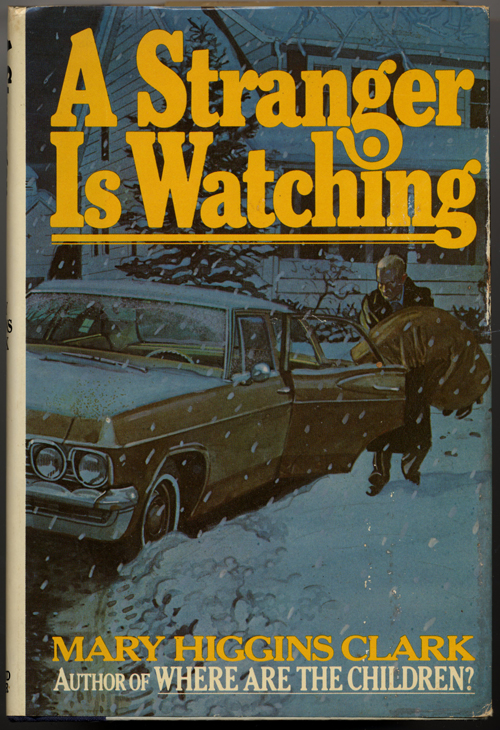 A STRANGER IS WATCHING  Mary Higgins Clark  First edition