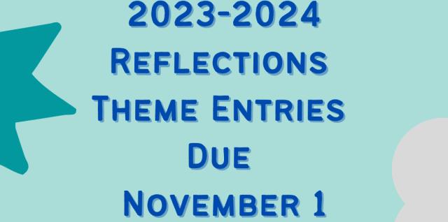 2023-2024 reflections theme entries due november 1