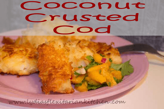 coconut crusted cod - grownup fish sticks