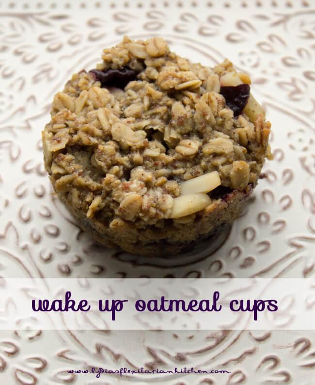 Wake Up Oatmeal Cups ~ Lydia's Flexitarian Kitchen