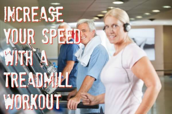 Use a Treadmill to Increase Your Speed