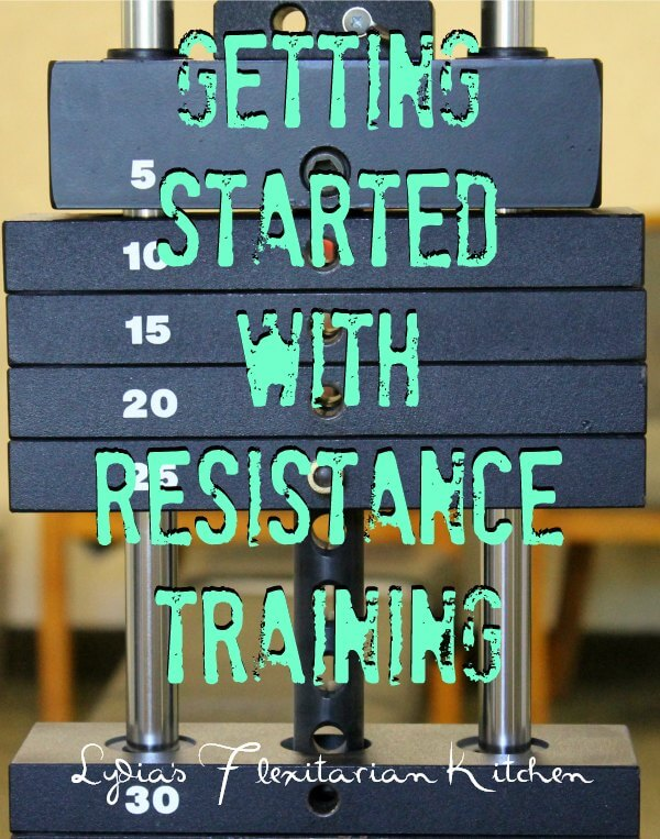 Resistance Training is for Everyone ~ Lydia's Flexitarian Kitchen