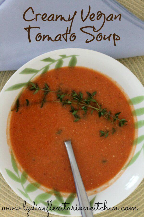 Creamy Vegan Tomato Soup ~ Lydia's Flexitarian Kitchen