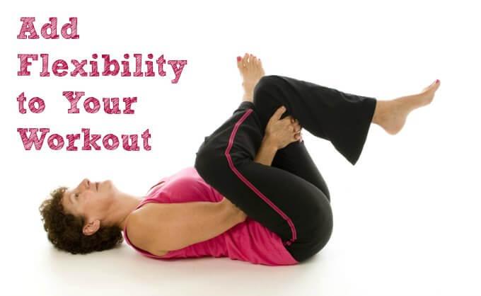 Add Flexibility to Your Workout ~ Lydia's Flexitarian Kitchen