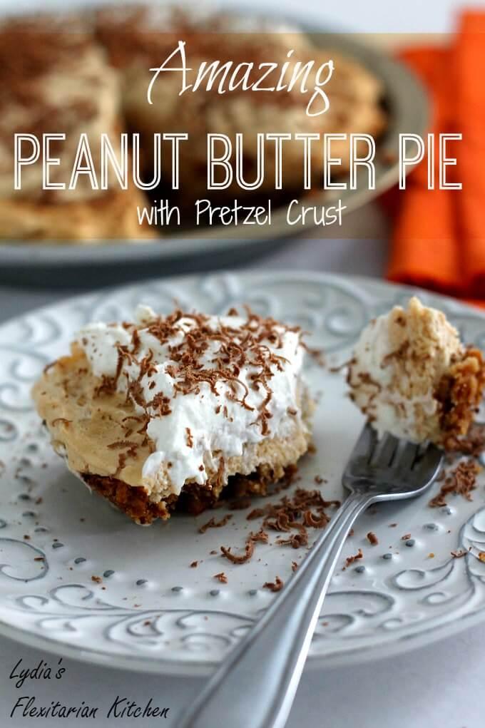 Amazing Peanut Butter Pie with Pretzel Crust ~ Lydia's Flexitarian Kitchen