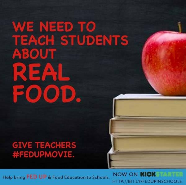 FED UP The Movie ~ Get FED UP in Schools Kickstarter ~ Lydia's Flexitarian Kitchen