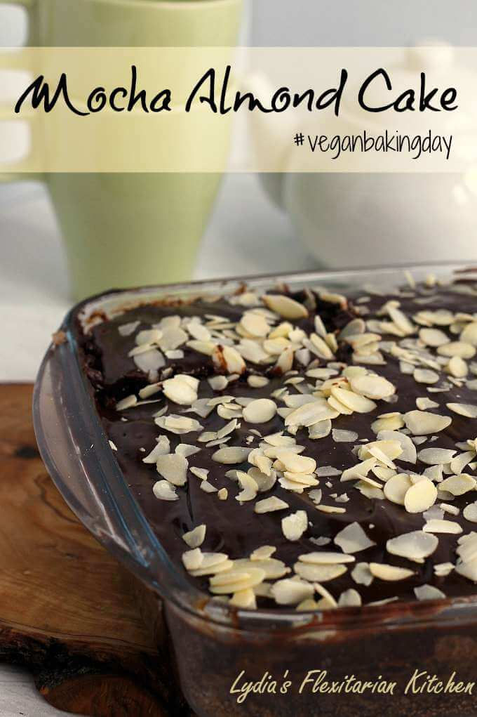 Crazy Mocha Almond Cake with Dairy Free Ganache ~ #VeganBakingDay #EggFree #DairyFree~ Lydia's Flexitarian Kitchen