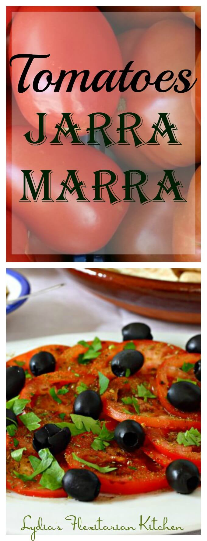 Tomatoes Jarra Marra ~ Add this tasty salad to your Summer rotation ~ Lydia's Flexitarian Kitchen