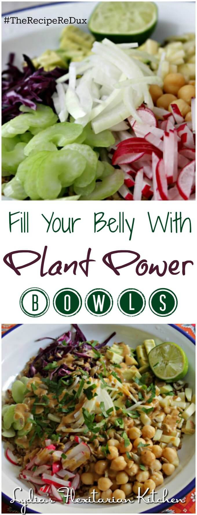 Fill Your Belly With Plant Power Bowls ~ #TheRecipeReDux ~ Lydia's Flexitarian Kitchen