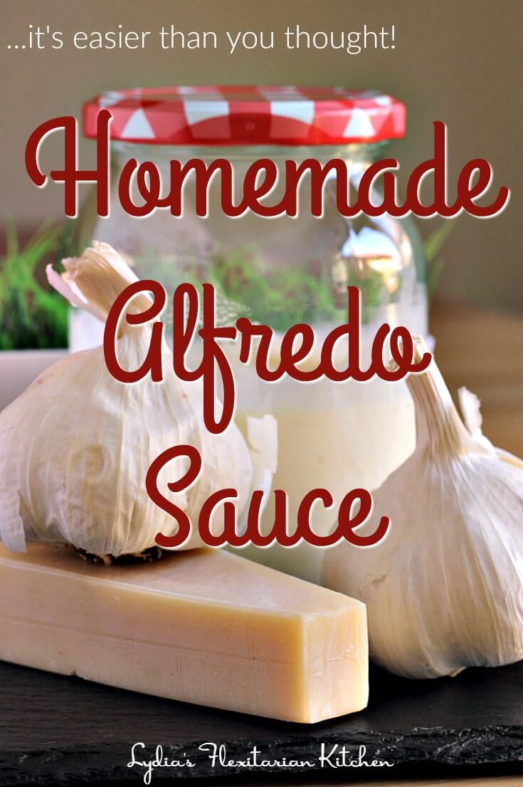 Easier Than You Think Alfredo Sauce ~ Lydia's Flexitarian Kitchen