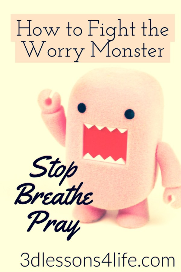 How to Fight the Worry Monster | 3dlessons4life.com