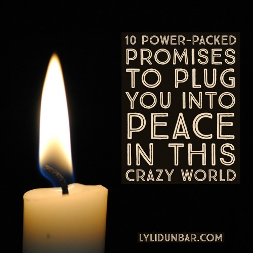 10 Power-Packed Promises to Plug You into God's Peace Printable | lylidunbar.com
