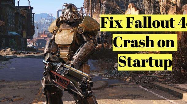 5 Ways to Fix Fallout 4 Crashing on Startup Windows 10 | LyncConf