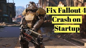 Fix Fallout 4 Crash on Startup