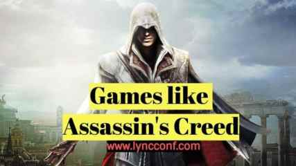 Games like Assassins Creed