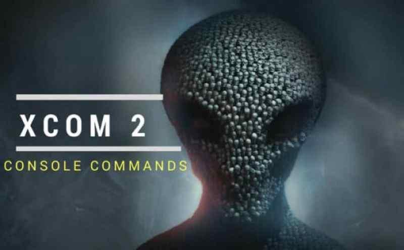 XCOM 2 Console Commands