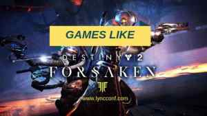 Games Like Destiny 2- Forsaken