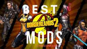 Best Borderlands 2 Mods