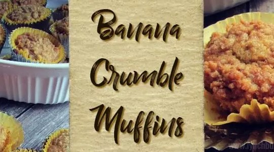 Banana Crumble Muffin Recipe