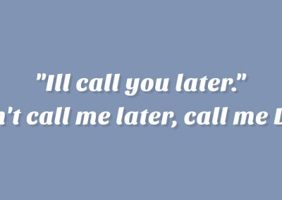 Don't call me later, call me dad.