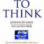 Time to Think : Listening to Ignite the Human Mind by Nancy Kline