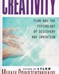Creativity: Flow and the Psychology of Discovery and Invention by Mihaly Csikszentmihalyi