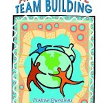 Appreciative Team Building: Positive Questions to Bring Out the Best of Your Team by Diana Whitney, Trosten-Bloom, Cherney, Fry