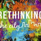 Presentation to Rethinking the City