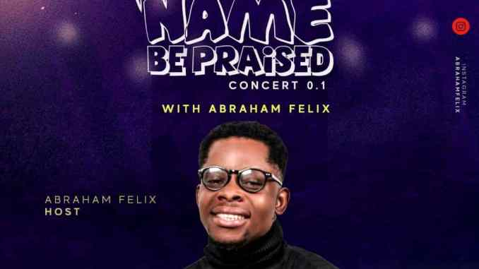 Abraham Felix Ft Uche Mike - Your name be praised