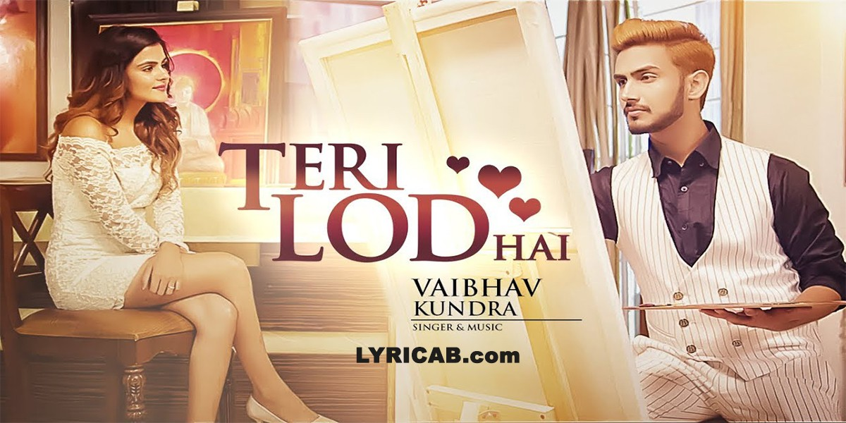 Teri Lod Hai song lyrics