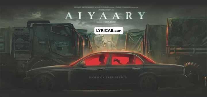 aiyaary movie song lyrics