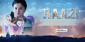 Raazi movie song lyrics