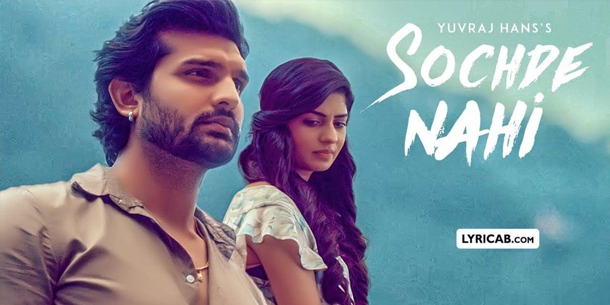 Sochde Nahi song lyrics