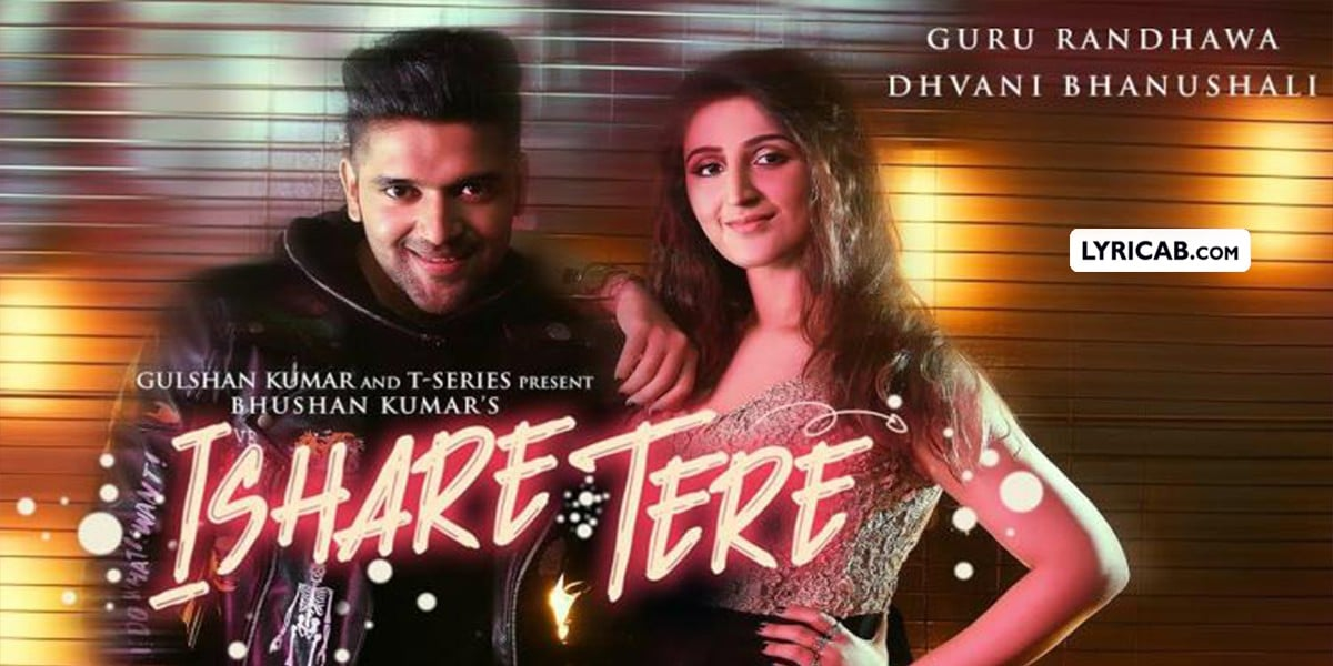 Ishare Tere song lyrics