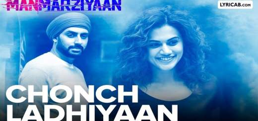 Chonch Ladhiyaan song lyrics