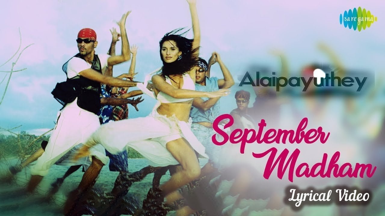 You are currently viewing September Madham Song Lyrics In English – Alaiapayuthey Tamil