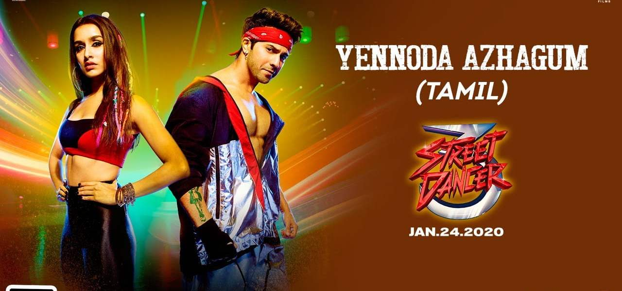 Yennoda Azhagum Song Lyrics In English – Street Dancer 3D Tamil