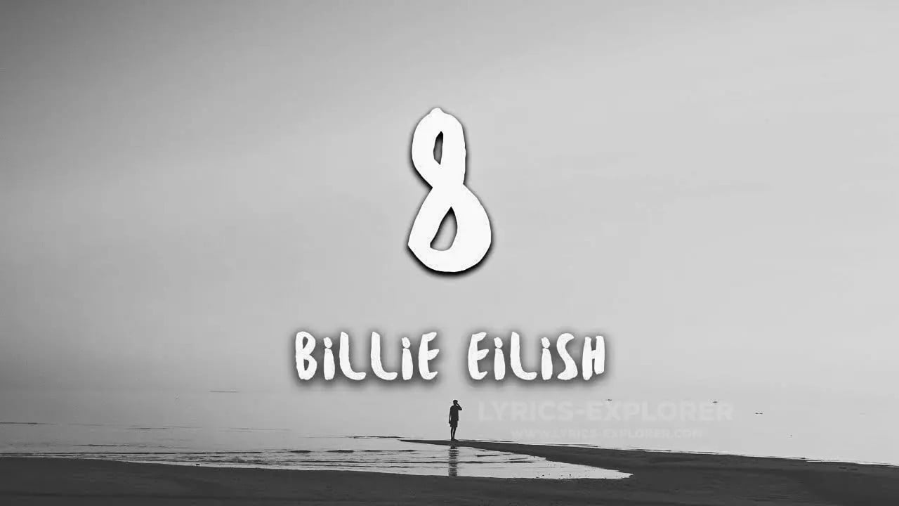 You are currently viewing 8 Lyrics In English – Billie Eilish
