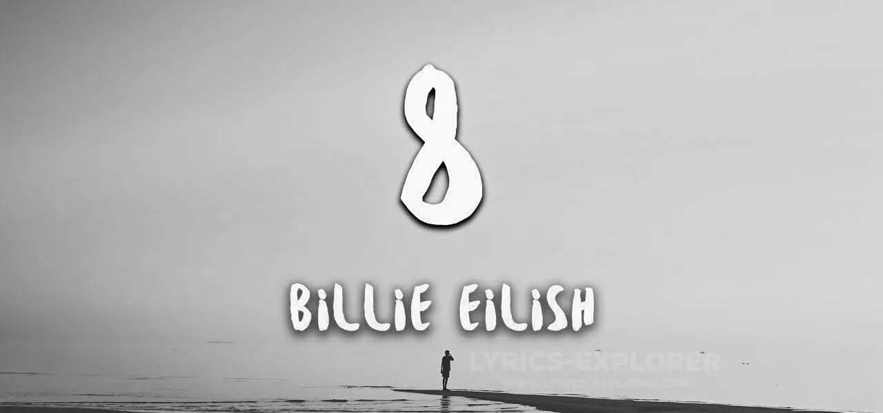 8 Lyrics In English - Billie Eilish