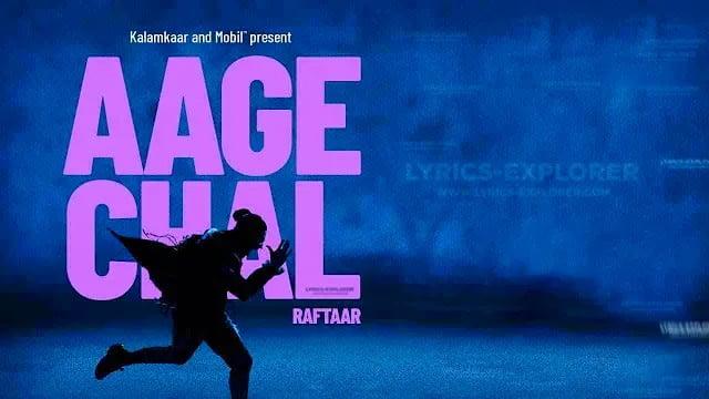 Aage Chal Lyrics In English Raftaar Lyrics Download In PDF