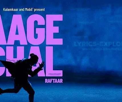 Aage Chal Lyrics In English - Raftaar Lyrics Download In PDF