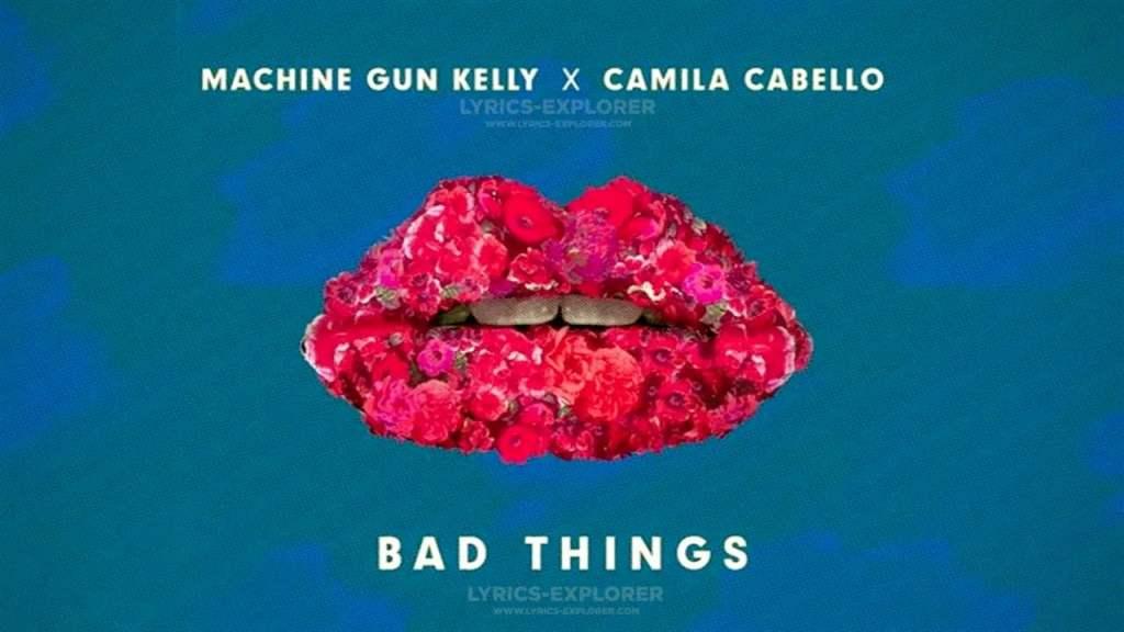 Bad Things Lyrics in English - Camila Cabello Lyrics