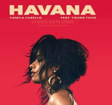 Havana No Rap Version Lyrics in English - Camila Cabello Lyrics