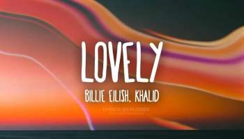 Lovely Lyrics in English - Billie Eilish Lyrics