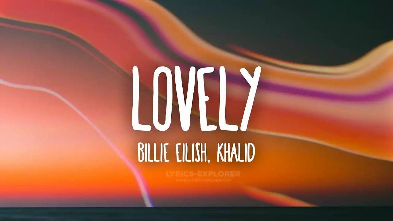 You are currently viewing Lovely Lyrics in English – Billie Eilish Lyrics
