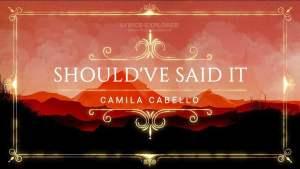 Read more about the article Should've Said It Lyrics in English – Camila Cabello Lyrics